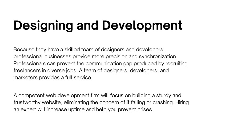 Designing and Development Because they have a s...