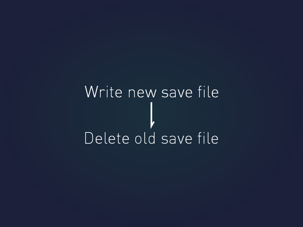 Write new save file Write new save file Delete ol...