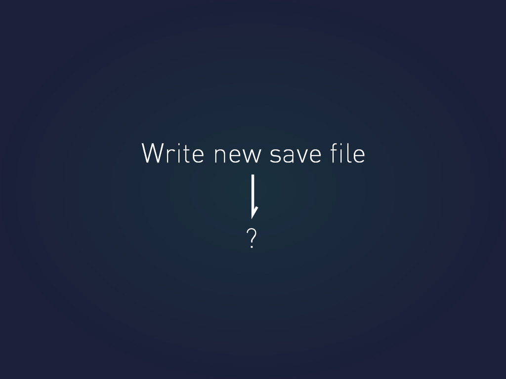 Write new save file Write new save file ?