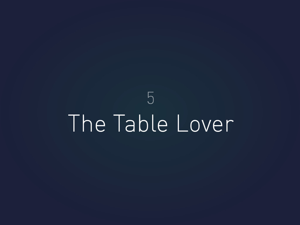 The Table Lover 5
