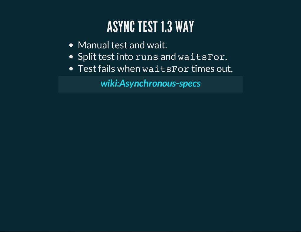 ASYNC TEST 1.3 WAY Manual test and wait. Split ...