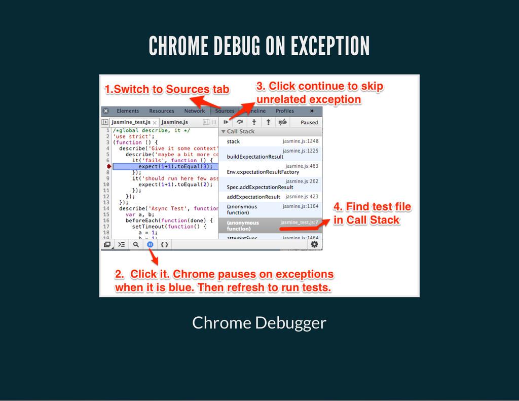 CHROME DEBUG ON EXCEPTION Chrome Debugger