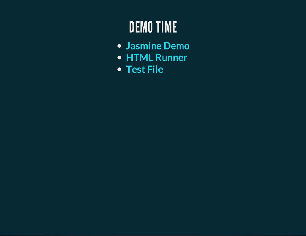 DEMO TIME Jasmine Demo HTML Runner Test File