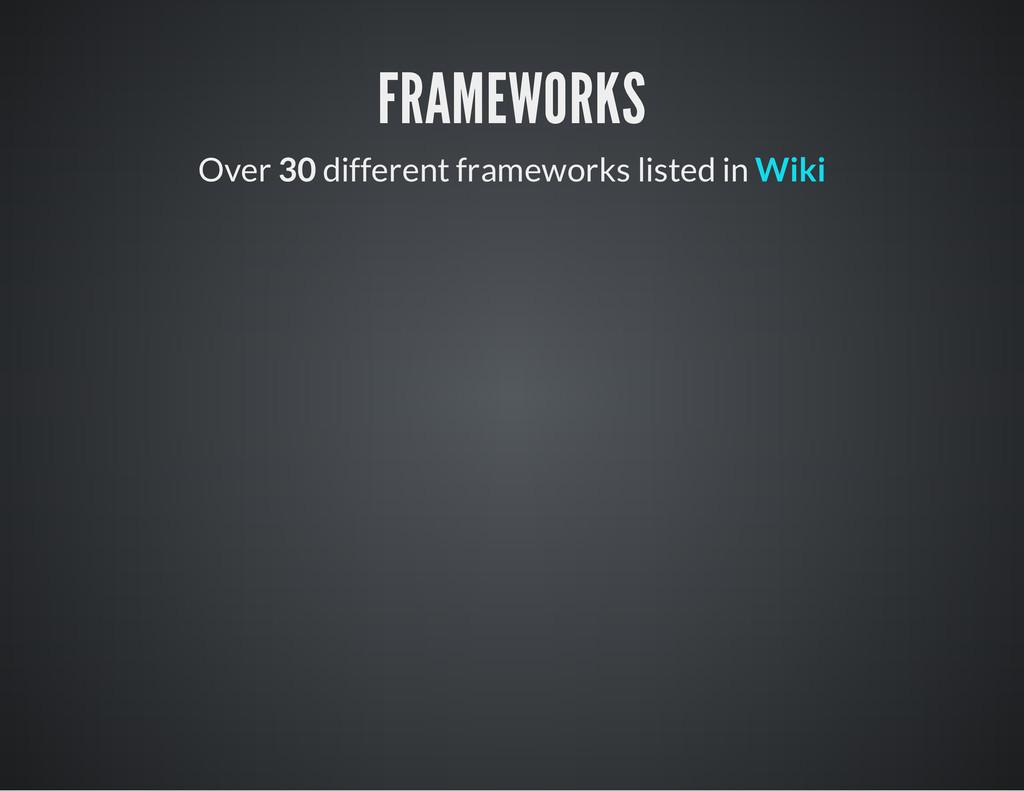 FRAMEWORKS Over 30 different frameworks listed ...