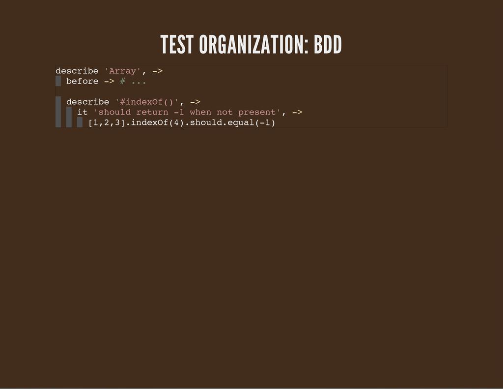 TEST ORGANIZATION: BDD d e s c r i b e ' A r r ...