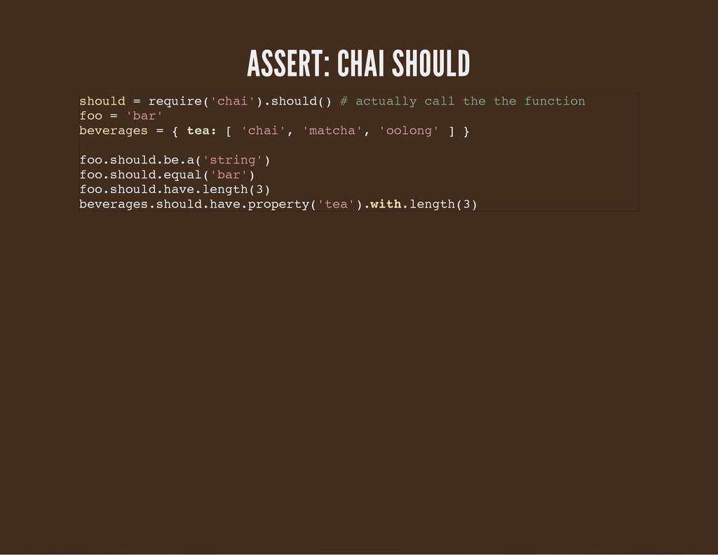 ASSERT: CHAI SHOULD s h o u l d = r e q u i r e...