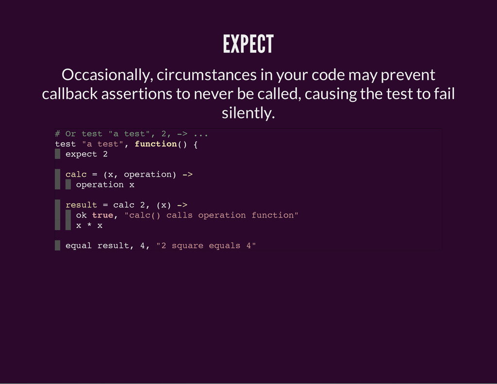 EXPECT Occasionally, circumstances in your code...