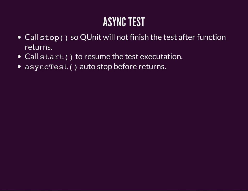 ASYNC TEST Call s t o p ( ) so QUnit will not f...