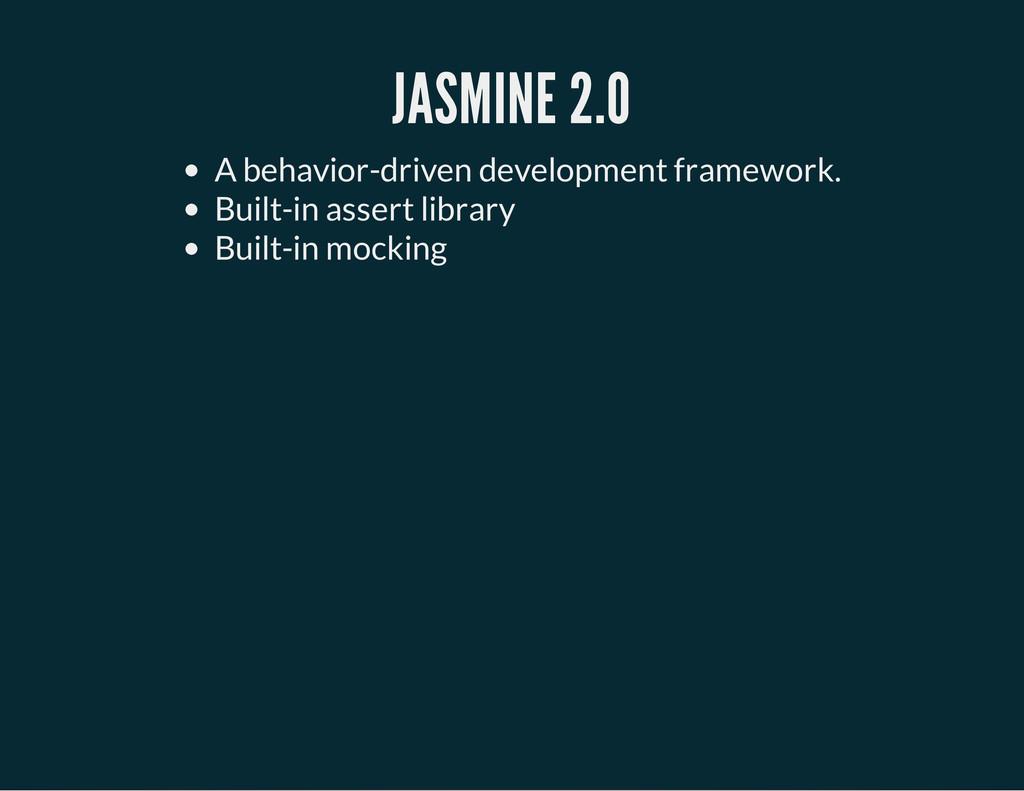 JASMINE 2.0 A behavior-driven development frame...