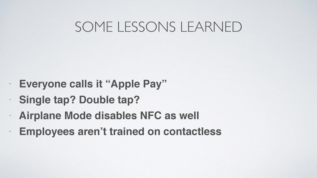 "SOME LESSONS LEARNED • Everyone calls it ""Apple..."