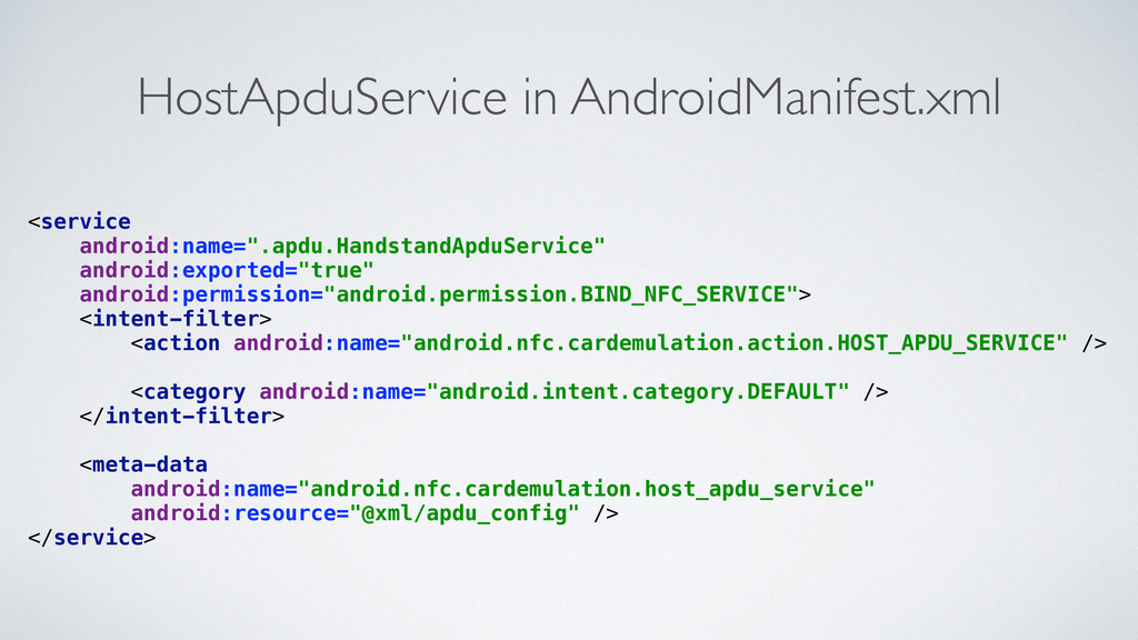HostApduService in AndroidManifest.xml <service...