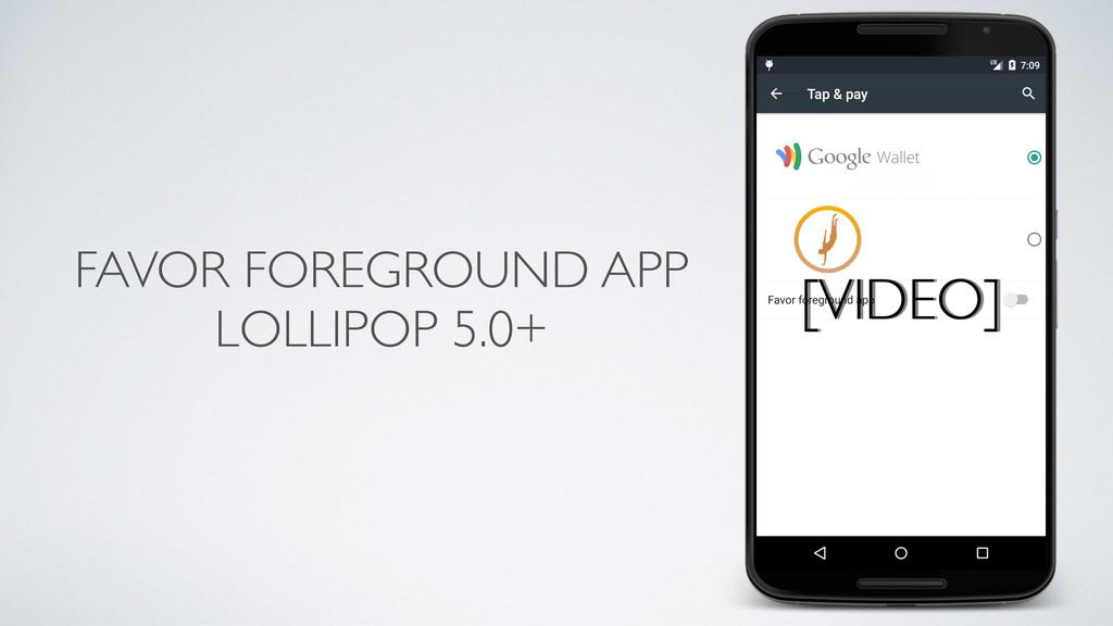 FAVOR FOREGROUND APP LOLLIPOP 5.0+ [VIDEO]