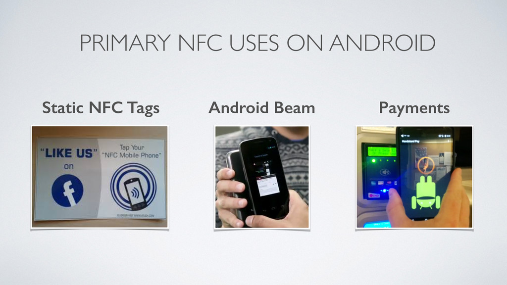 PRIMARY NFC USES ON ANDROID Static NFC Tags And...