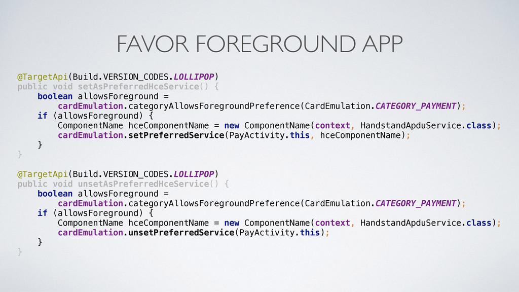 FAVOR FOREGROUND APP @TargetApi(Build.VERSION_C...