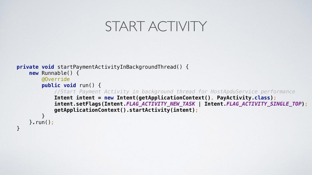 START ACTIVITY private void startPaymentActivit...