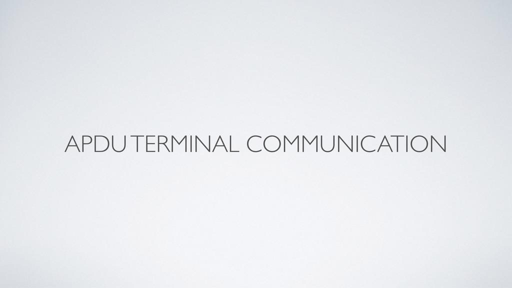 APDU TERMINAL COMMUNICATION