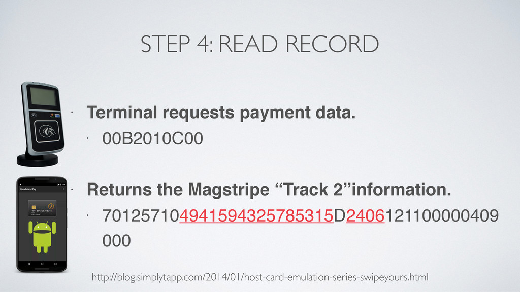 STEP 4: READ RECORD • Terminal requests payment...