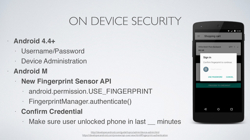 ON DEVICE SECURITY • Android 4.4+ • Username/Pa...