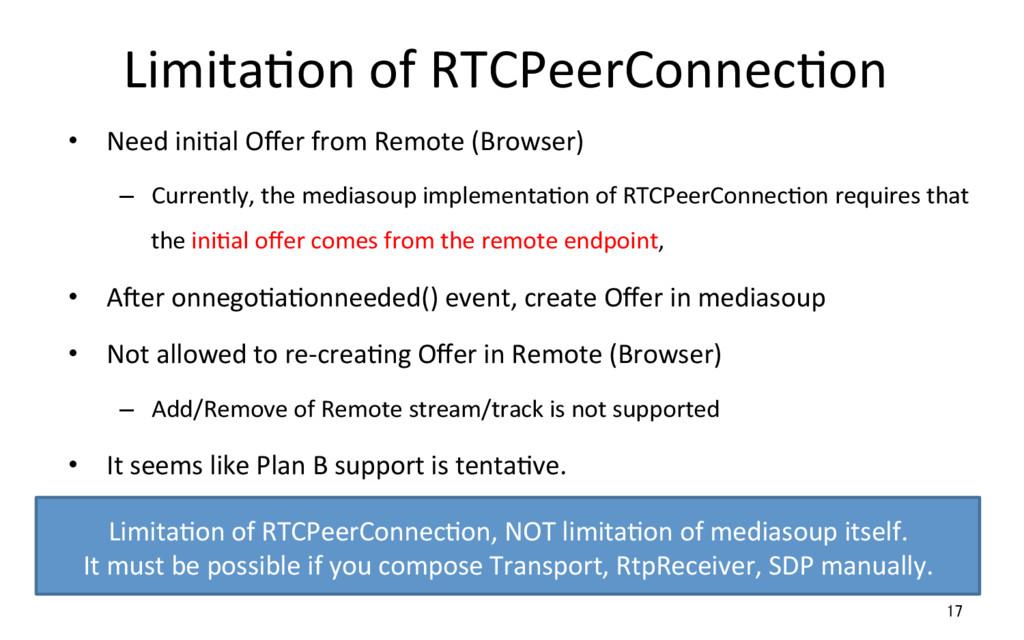 LimitaQon of RTCPeerConnecQon • Need...