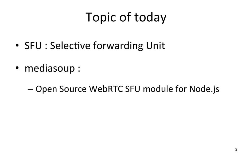 Topic of today • SFU : SelecQve...