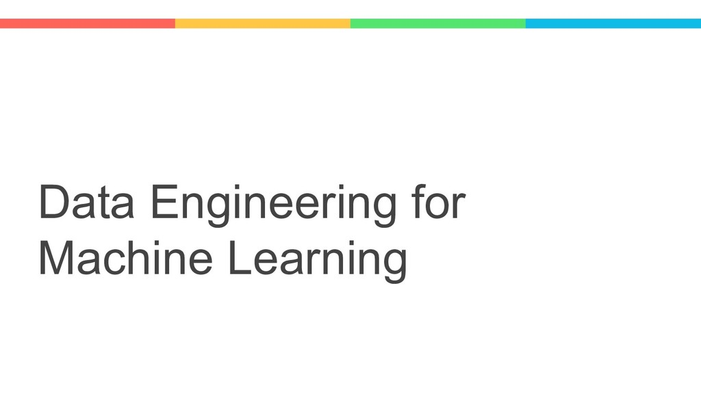 Data Engineering for Machine Learning
