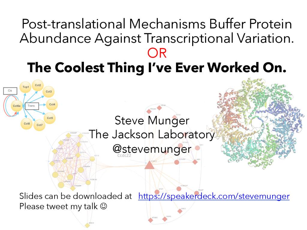 Post-translational Mechanisms Buffer Protein Ab...