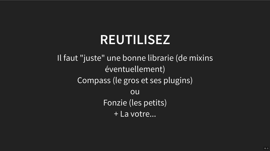 """REUTILISEZ Il faut """"juste"""" une bonne librarie (..."""