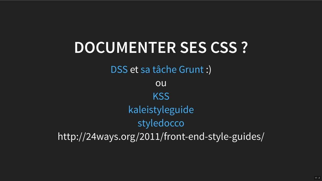 DOCUMENTER SES CSS ? et :) ou http://24ways.org...