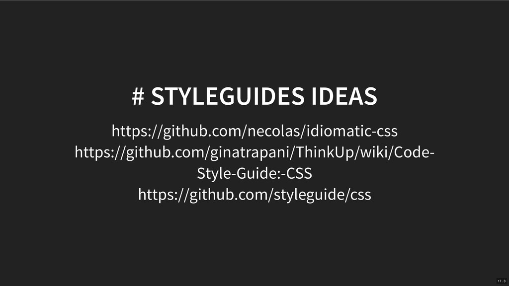 # STYLEGUIDES IDEAS https://github.com/necolas/...