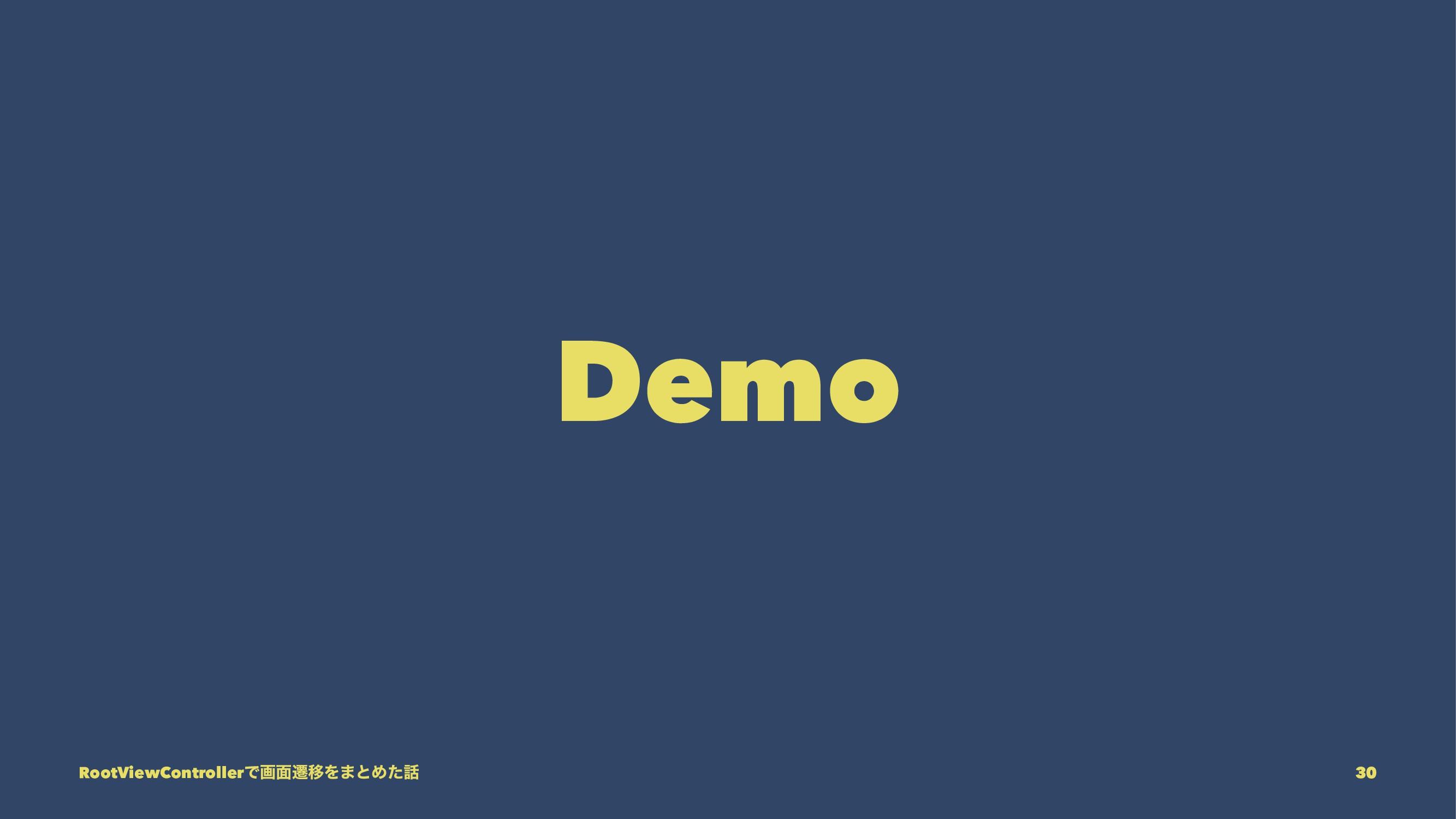 Demo RootViewControllerͰը໘ભҠΛ·ͱΊͨ 30