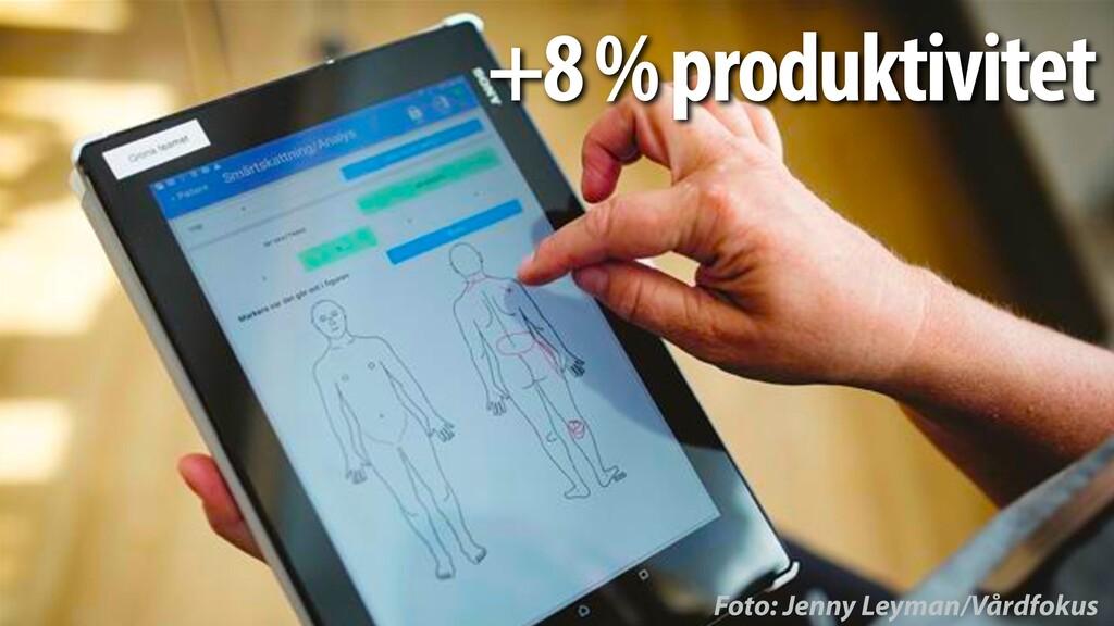 Foto: Jenny Leyman/Vårdfokus +8 % produktivitet