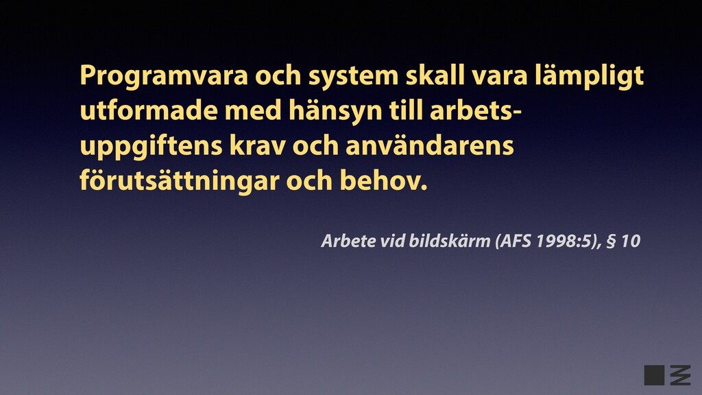 Programvara och system skall vara lämpligt utfo...