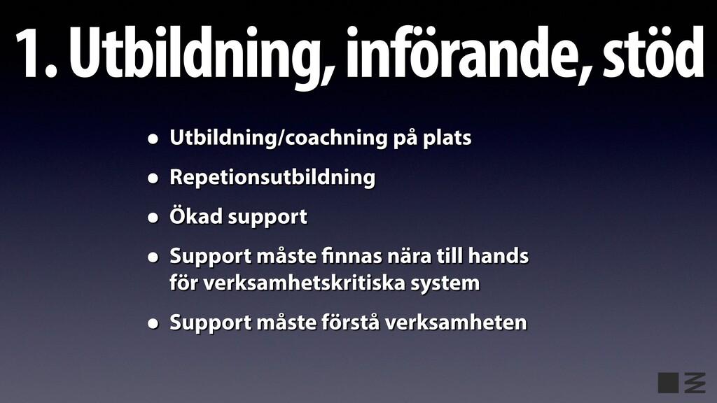 1. Utbildning, införande, stöd • Utbildning/coa...