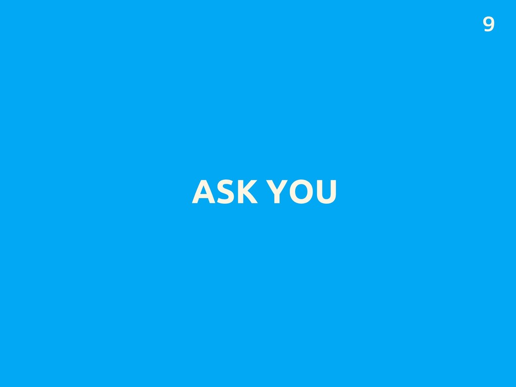 ASK YOU 9