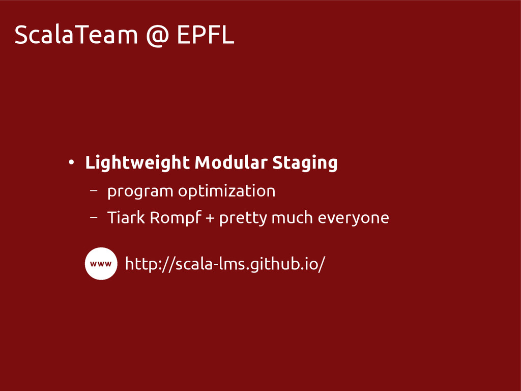 scala-miniboxing.org ScalaTeam @ EPFL ● Lightwe...
