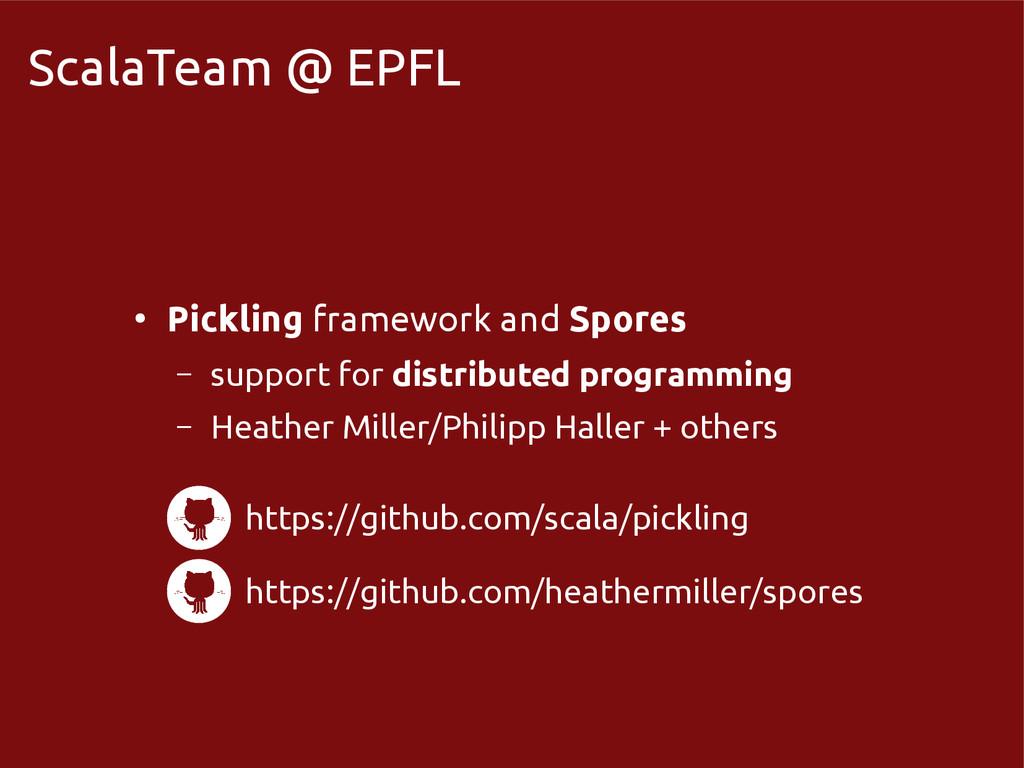 scala-miniboxing.org ScalaTeam @ EPFL ● Picklin...