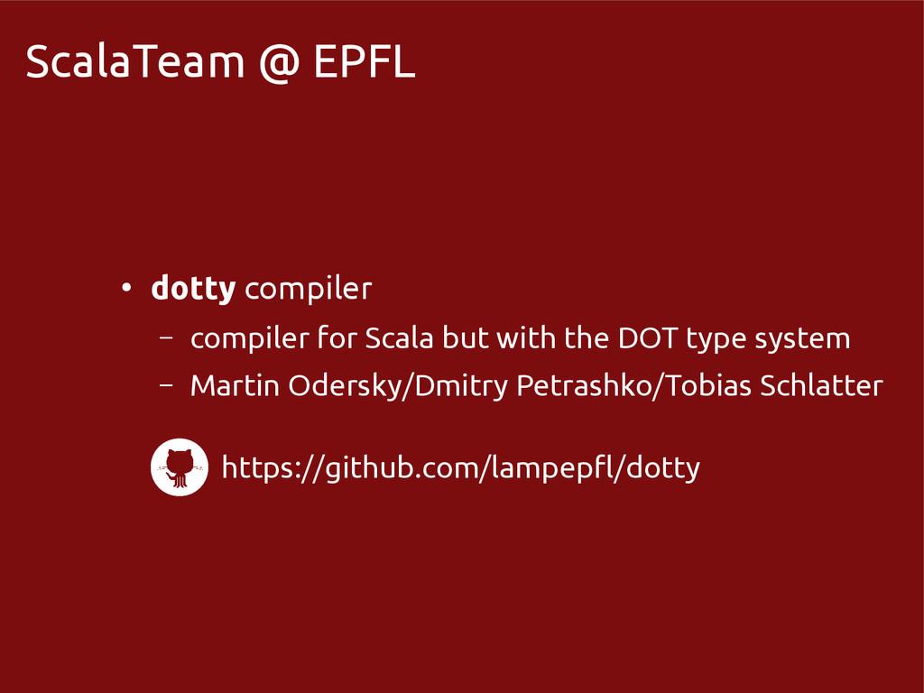 scala-miniboxing.org ScalaTeam @ EPFL ● dotty c...