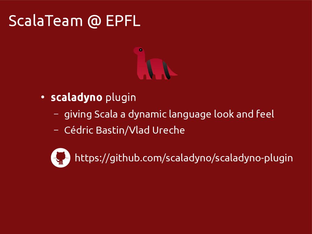 scala-miniboxing.org ScalaTeam @ EPFL ● scalady...