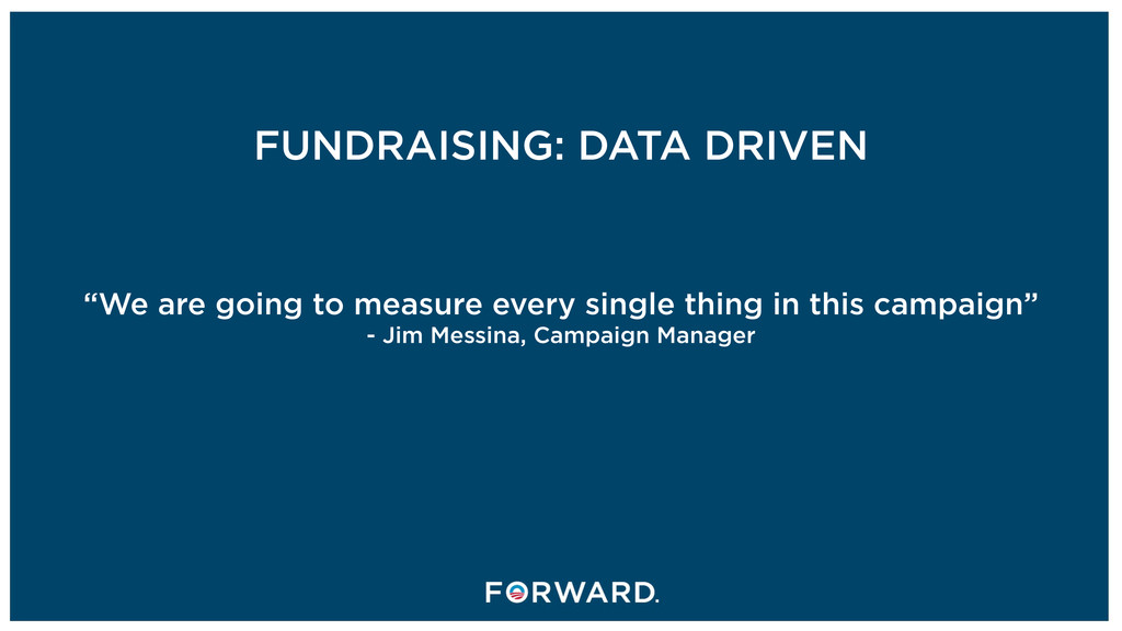 """FUNDRAISING: DATA DRIVEN """"We are going to measu..."""