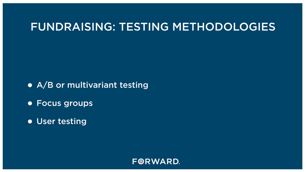 FUNDRAISING: TESTING METHODOLOGIES • A/B or mul...