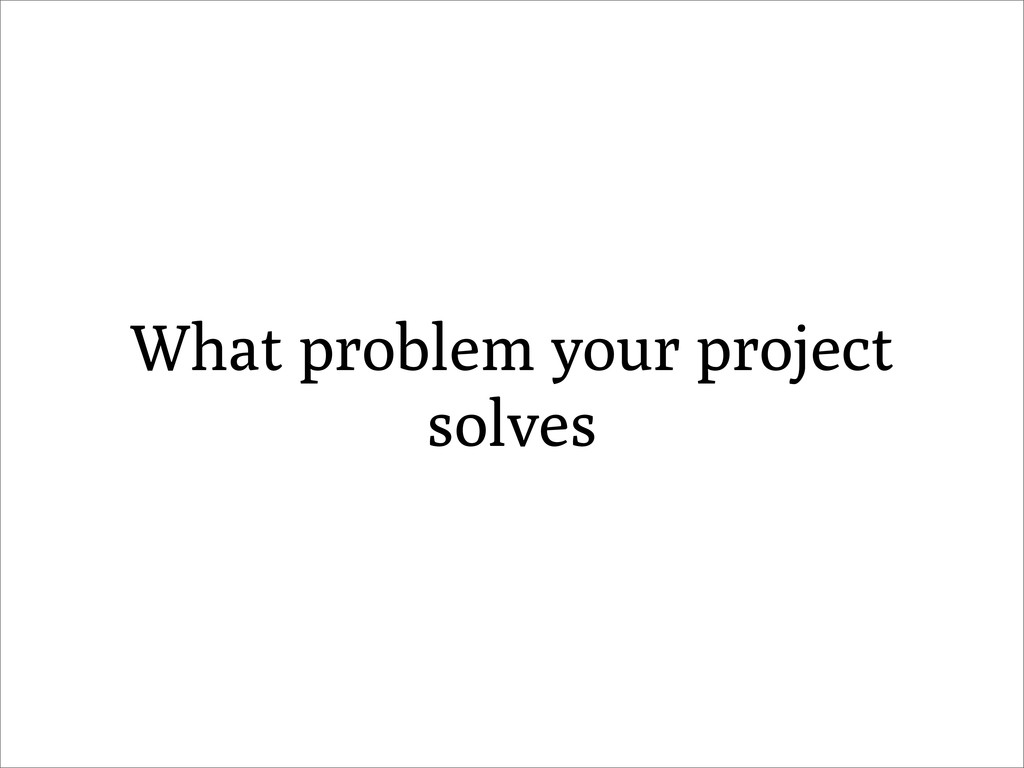 What problem your project solves
