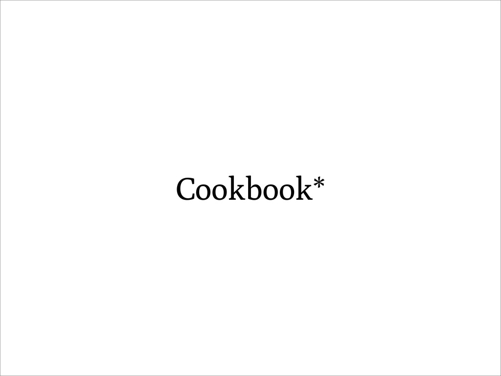 Cookbook*