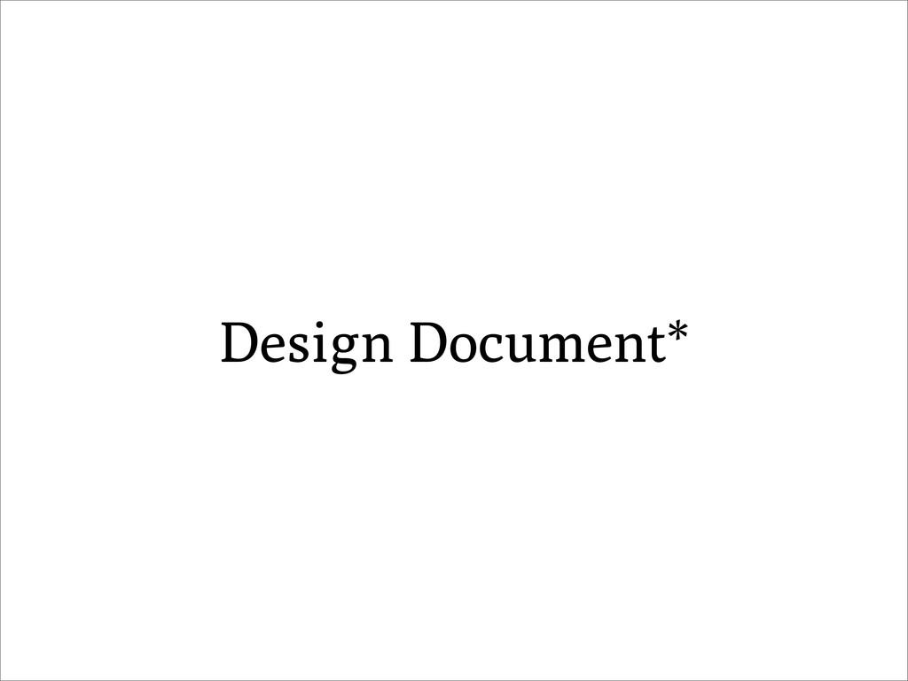 Design Document*