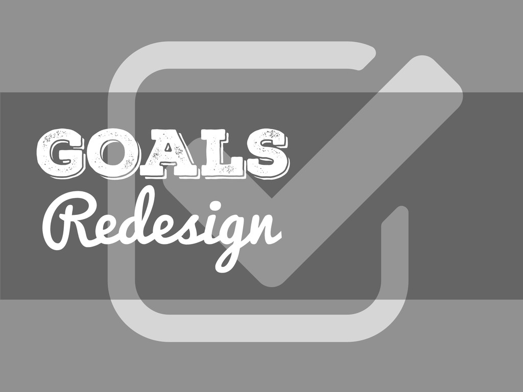 Redesign GOALS