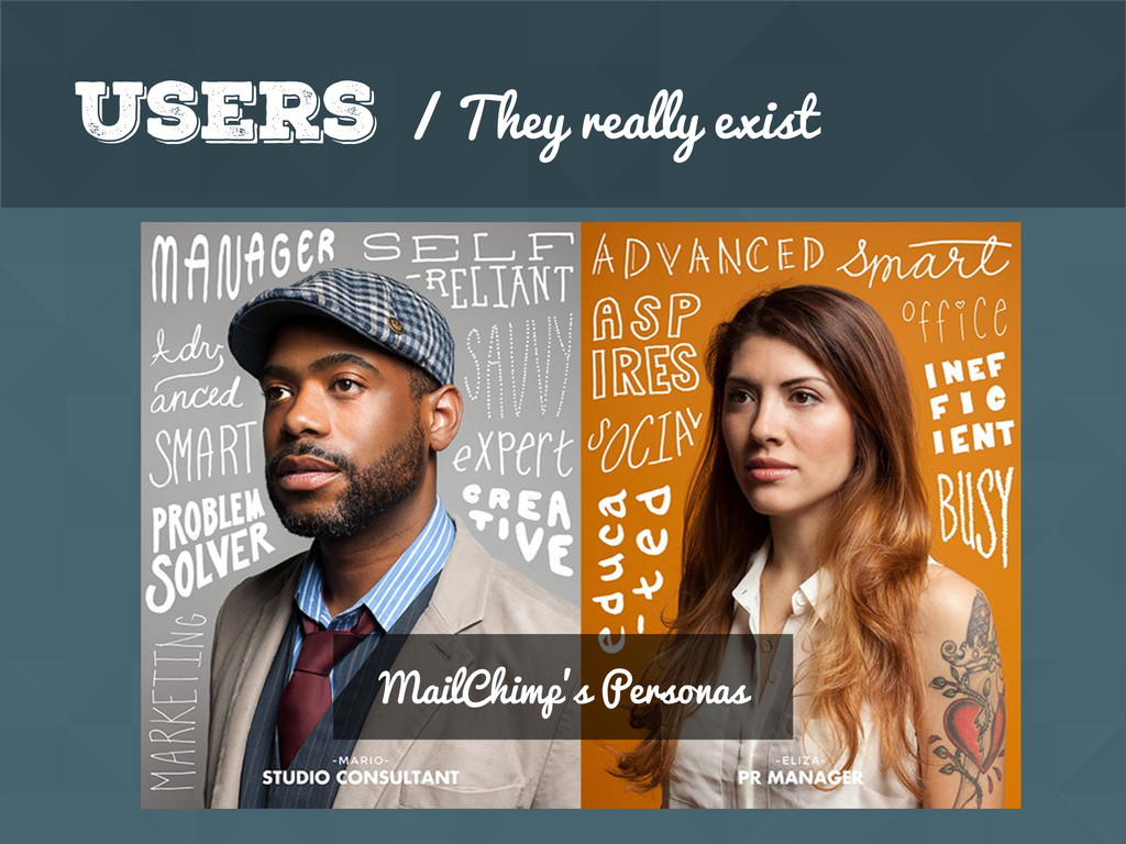 Users / They really exist MailChimp's Personas