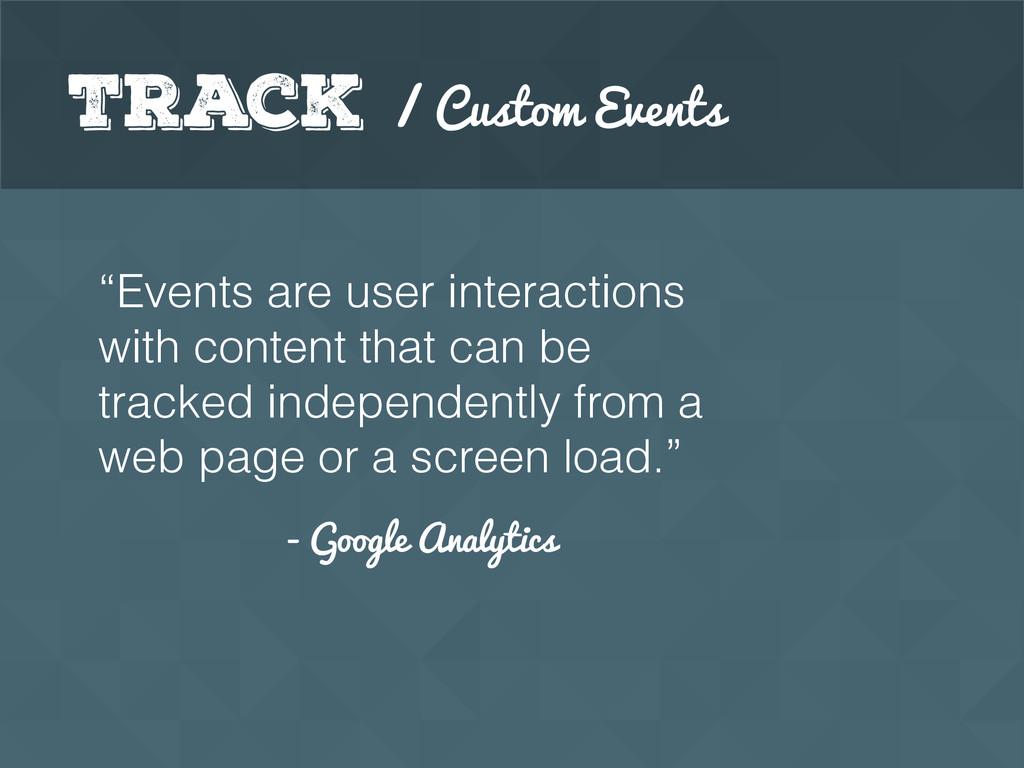 "- Google Analytics Track / Custom Events ""Event..."