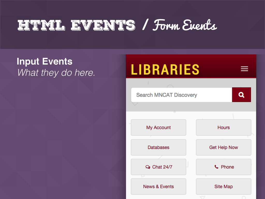 HTML Events / Form Events Input Events What the...