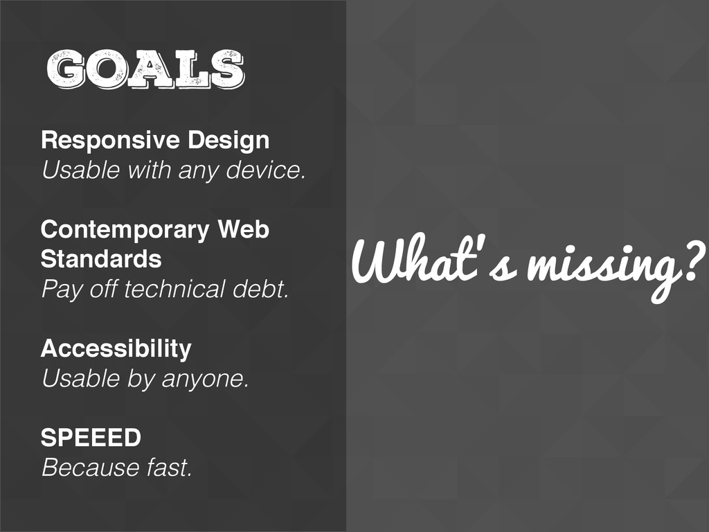 What's missing? GOALS Responsive Design Usable ...