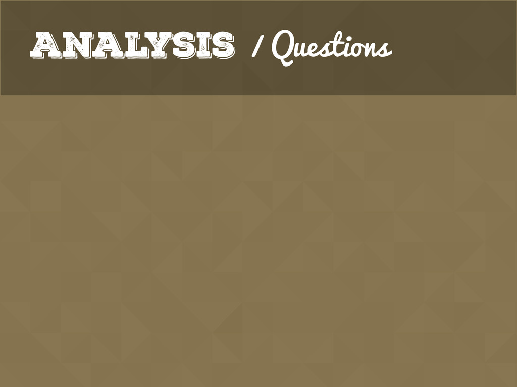 Analysis / Questions