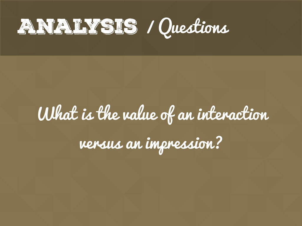 Analysis / Questions What is the value of an in...